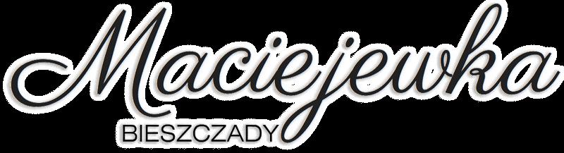 Maciejewka Bieszczady | Bieszczady Noclegi